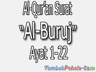Bacaan Surat Al-Buruj , Al-Qur'an Surat Al-Buruj , terjemahan Surat Al-Buruj ,  arti Surat Al-Buruj, Latin Surat Al-Buruj , Arab Surat Al-Buruj , Surat Al-Buruj
