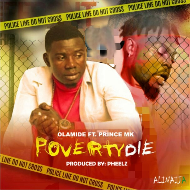 Music + Video: Olamide Ft. Prince Mk - Poverty Die