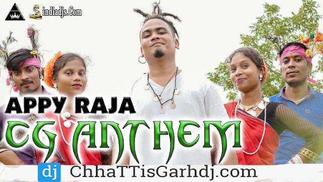 CG Anthem Appy Raja dj RVS CgRap Song 2019