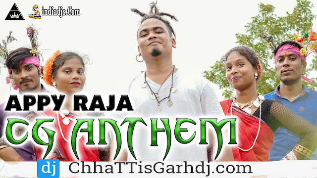 CG Anthem Appy Raja dj RVS CgRap Song 2019