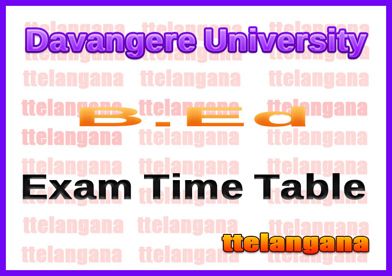Davangere University B.Ed  Exam Time Table
