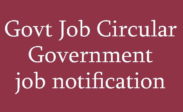 Govt Job Circular Government job notification