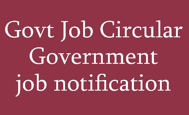 Govt Job Circular Government job notification