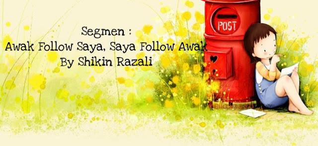 Segmen : Awak Follow Saya, Saya Follow Awak By Shikin Razali