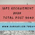 IBPS Recruitment 2020 | Total Post 9640