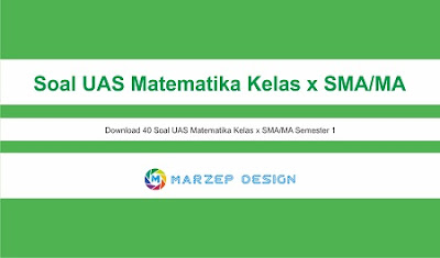 Soal UAS Matematika Kelas x SMA/MA