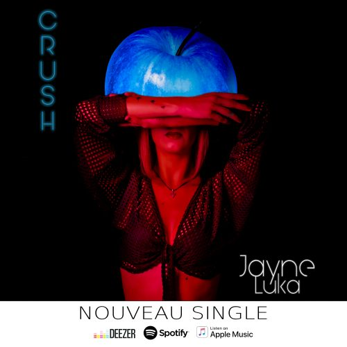 Jayne Luka sort Crush, un premier single qui donne le crush.