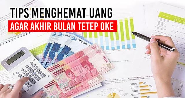 Tips Menghemat Uang Agar Akhir Bulan Tetep Oke