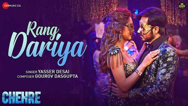 Rang Dariya Lyrics – Yasser Desai | Chehre