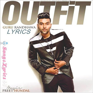 OUTFIT Lyrics - Guru Randhawa Indian Pop [2017]