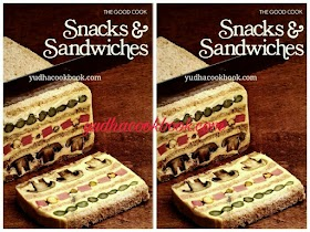 SNACKS & SANDWICHES - THE GOOD COOK TECHNIQUES AND RECIPES SERIES