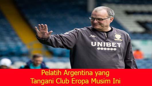 Pelatih Argentina yang Tangani Club Eropa Musim Ini