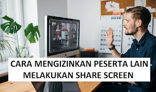 Cara Mengizinkan Orang Lain Agar Bisa Share Screen di Zoom Meeting