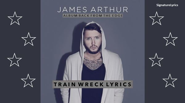 James Arthur - Train Wreck Lyrics