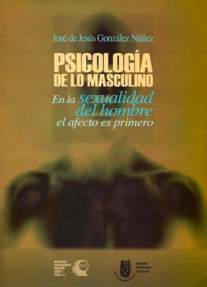 Psicología de lo Masculino – José de Jesús González Núñez