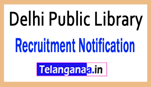 Delhi Public Library DPL Recruitment Notification