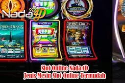 Slot Online Nada4D | Jenis Mesin Slot Online Termudah