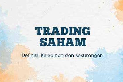 Trading Saham: Definisi, Kelebihan dan Kekurangan, Bagaimana Cara Trading Saham Online Pemula