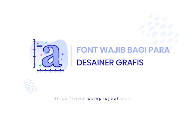 Font wajib bagi para desainer grafis