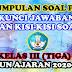 KUMPULAN SOAL PAT, KUNCI JAWABAN, DAN KISI-KISI SOAL KELAS III TAHUN AJARAN 2020-2021