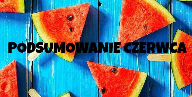 Blogowo- Książkowe Podsumowanie Czerwca !!!