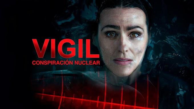Estreno en Movistar+ de la la miniserie británica 'Vigil: conspiración nuclear'. Incluye minicrítica de los dos primeros episodios