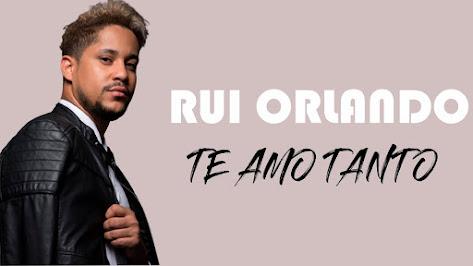 Rui Orlando - Te Amo tanto | Paulo News