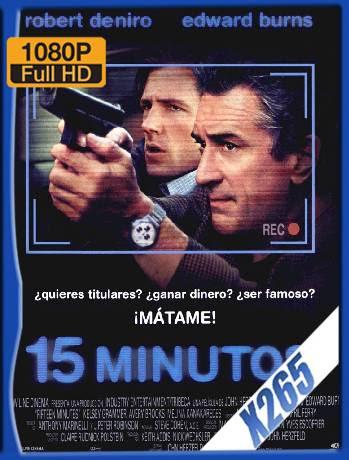 15 Minutos (2001) BDRip 1080p x265 Latino [GoogleDrive] Ivan092