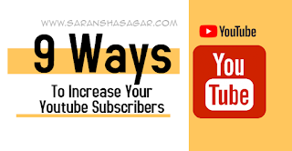 9 Ways To Increase Your YouTube Subscribers By Saransh Sagar | Gyansagar ( ज्ञानसागर )