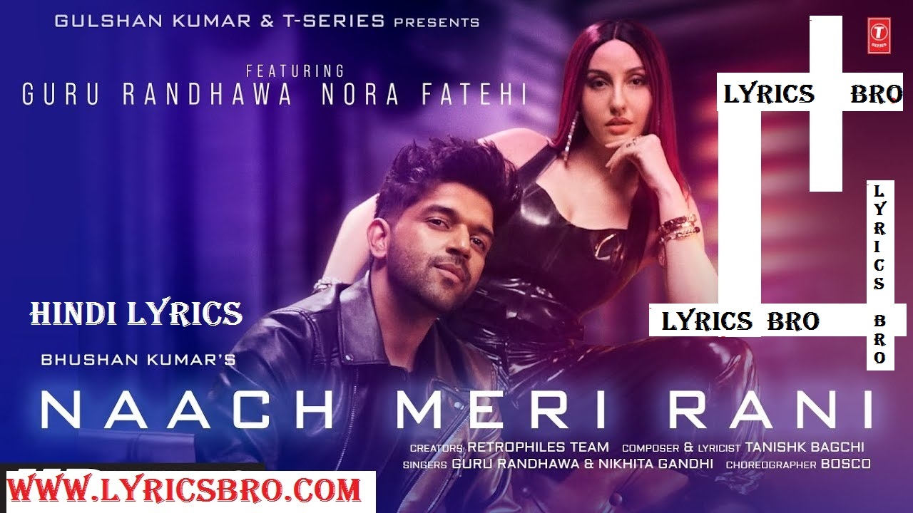 naach-meri-rani-hindi-lyrics-guru-randhawa,hindi-lyrics