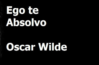 Ego te AbsolvoOscar Wilde
