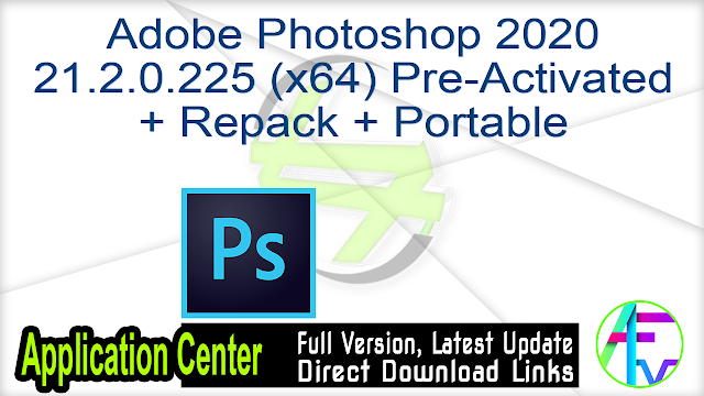 Adobe Photoshop 2020 21.2.0.225 (x64) Multilingual Pre-Activated + Repack + Portable