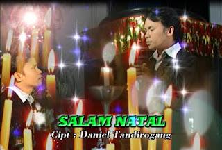 Lirik Lagu Salam Natal (Daniel Tandirogang)