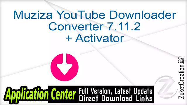 Muziza YouTube Downloader Converter 7.11.2 + Activator