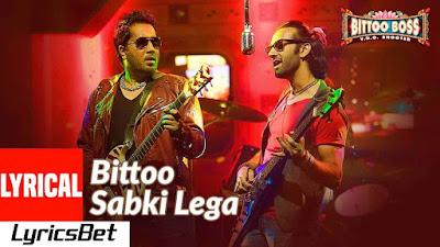Bittoo Sabki Lega Lyrics - Bittoo Boss