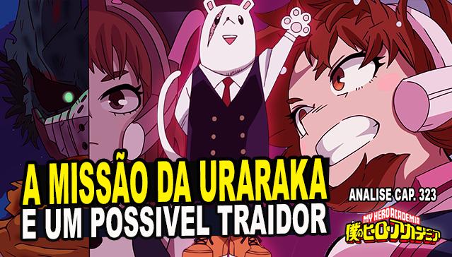 A MISSÃO DA URARAKA E UM POSSIVEL TRAIDOR! - ANALISE BOKU NO HERO ACADEMIA 323