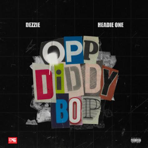 "Dezzie & Headie One Link Up On ""Opp Diddy Bop"""