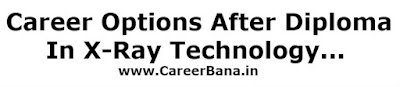 career in x ray technology,diploma in radiology,career in radiology