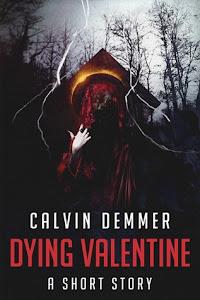 Dying Valentine (Dark Celebrations #7) by Calvin Demmer