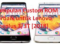 Kumpulan Custom ROM Terbaik untuk Oneplus 3/3T [2018]