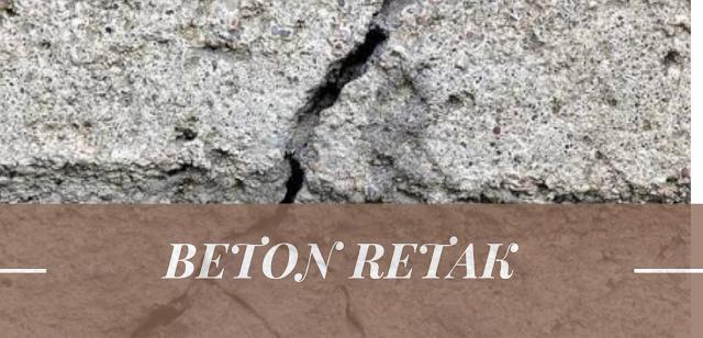 Penyebab Kerusakan Beton yang wajib diketahui