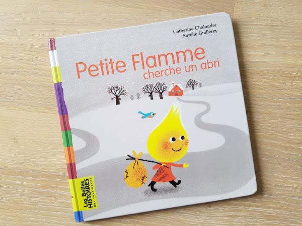 Un livre, un jour # 1. Petite Flamme cherche un abri