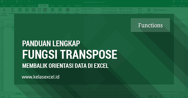 Fungsi Rumus Transpose Excel Untuk Membalik Orientasi Data Excel