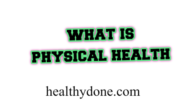 What is physical health