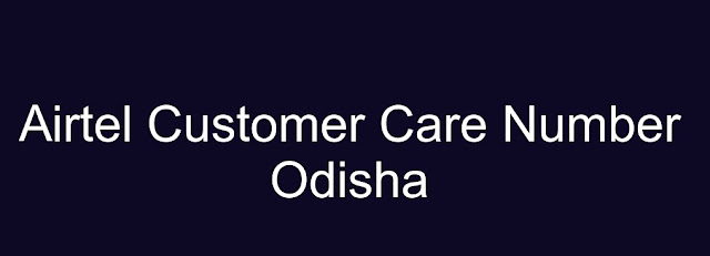 Airtel Customer Care Number Odisha