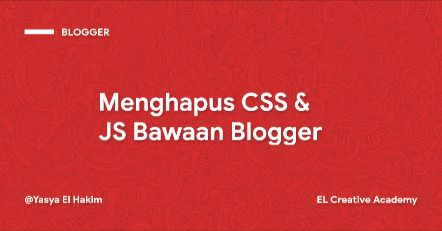 Cara Menghapus file CSS & JS Bawaan Blogger