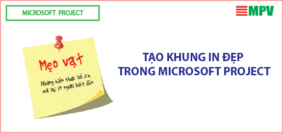ĐTC- Tạo khung in đẹp trong Ms Project