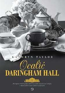 """Ocalić Daringham Hall"" - Kathryn Taylor"