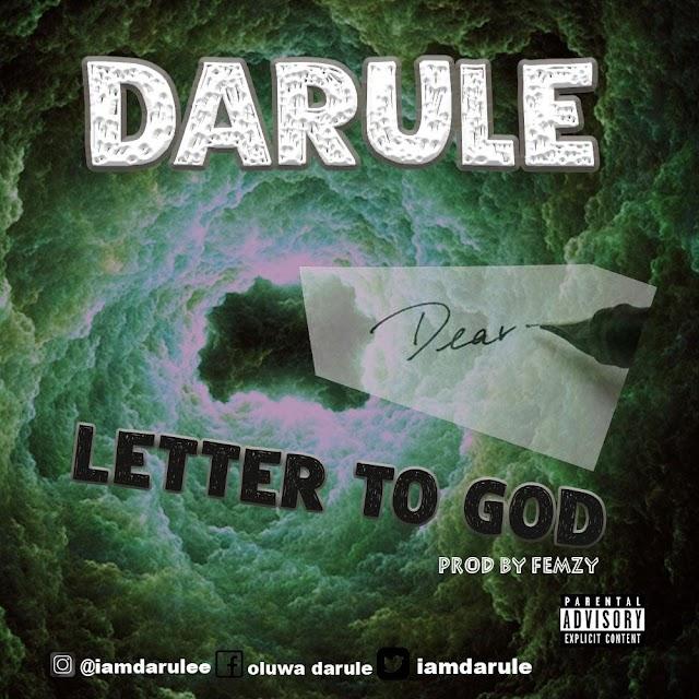 Music : Darule - Letter To God @Iamdarule (Prod By Femzy Geminigh)