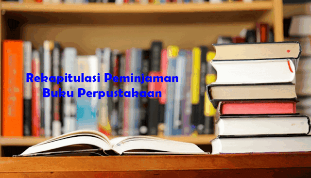 Rekapitulasi Peminjaman Buku Perpustakaan